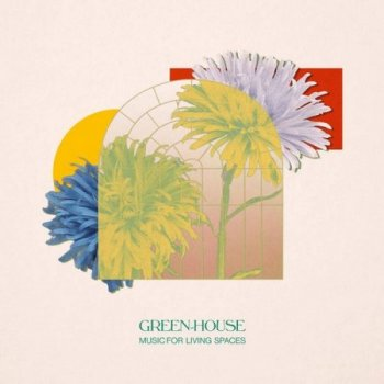 Green-House - Music for Living Spaces (2021)