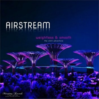 Airstream - Weightless & Smooth - The Chill Adventure (2021)