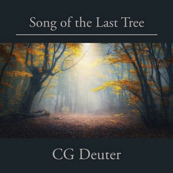 CG Deuter - Song of the Last Tree (2021)