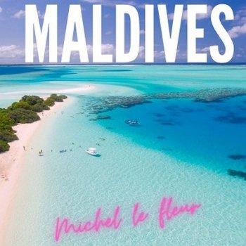 Michel Le Fleur - MALDIVES (2021)