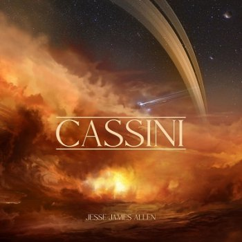 Jesse James Allen - Cassini: A Musical Tribute (2021)
