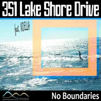 351 Lake Shore Drive feat. Noella - No Boundaries (2020)