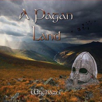 Wychazel - A Pagan Land (2021)