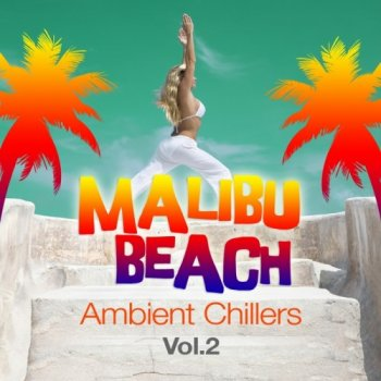 Malibu Beach: Ambient Chillers Vol 2 (2011)