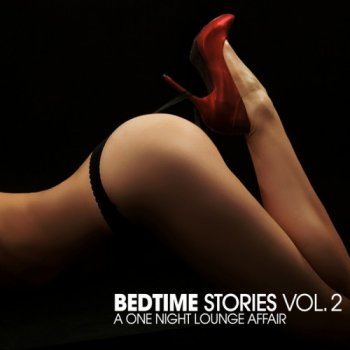 Bedtime Stories Vol 2: A One Night Lounge Affair (2011)