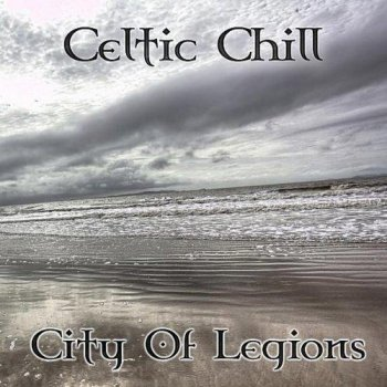 Celtic Chill - City Of Legions (2010)