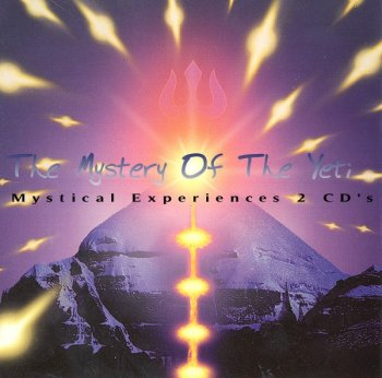 The Mystery Of The Yeti - Mystical Experiences 2 CD's (1996-99)