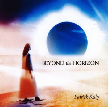 Patrick Kelly - Beyond The Horizon (2005)
