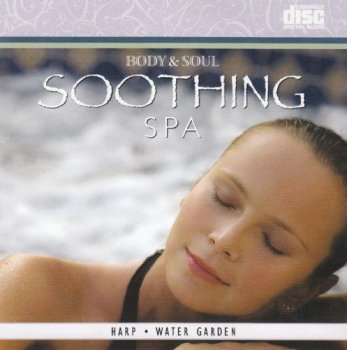 Body & Soul - Soothing Spa (2010)
