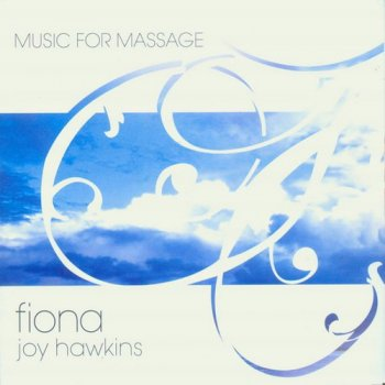 Fiona Joy Hawkins - Music For Massage (2009)