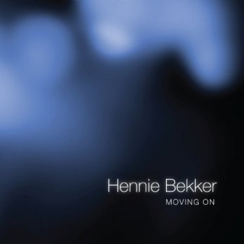 Hennie Bekker - Moving On (2010)