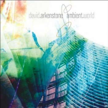 David Arkenstone - Ambient World (2011)