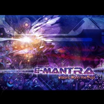 E-Mantra - Visions From The Past  (2011)