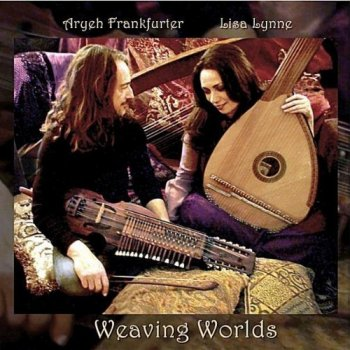 Lisa Lynne and Aryeh Frankfurter - Weaving Worlds  (2011)