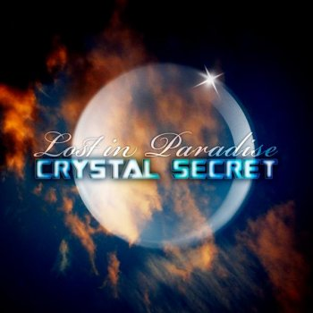 Crystal Secret - Lost In Paradise (2011)