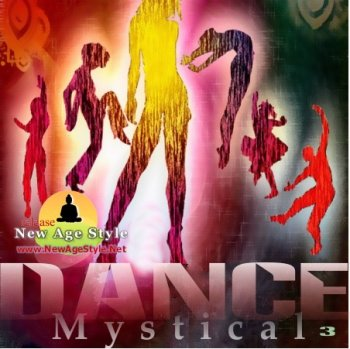 New Age Style - Mystical Dance 3 (2011)