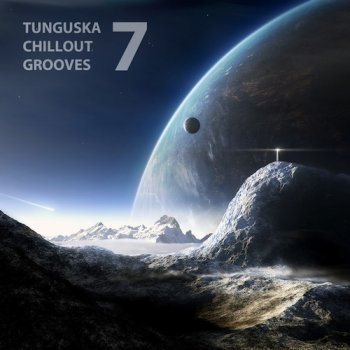 Tunguska Chillout Grooves vol.7 (2011)