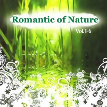 Romantic of Nature - Vol.1-6 (2005)