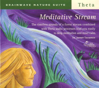 Dr. Jeffrey Thompson - Brainwave Nature Suite: Meditative Stream (2007)