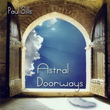 Paul Sills - Astral Doorways (2008)