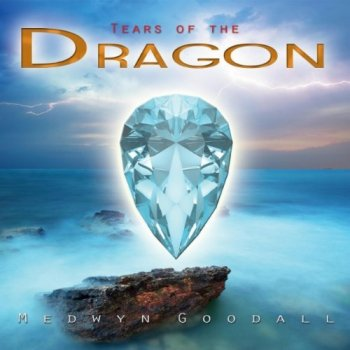 Medwyn Goodall - Tears Of The Dragon (2011)