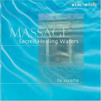 Sayama - Massage: Sacred Healing Waters (2005)