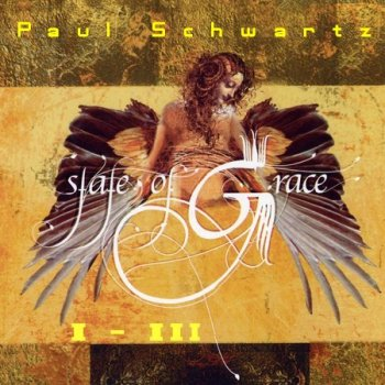 Paul Schwartz - State of Grace 1-3 (2000-2006)