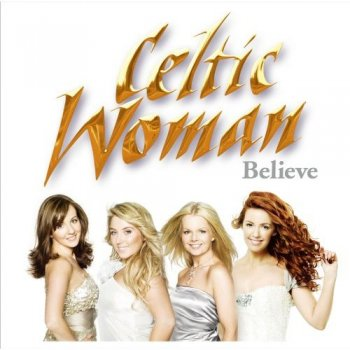 Celtic Woman - Believe (2011)