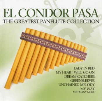 Nazca - El Condor Pasa: The Greatest Panflute Collection (2009)