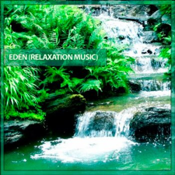 Eden (Relaxation Music) (2011)