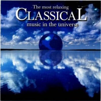 The Most Relaxing Classical Music in the Universe / 2CD (2003)