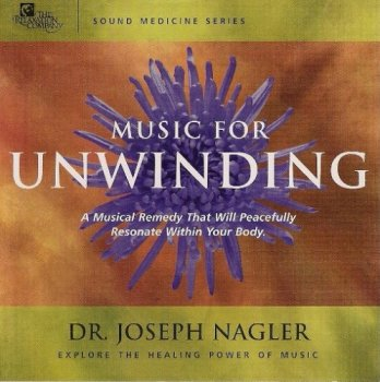 Dr.Joseph Nagler - Music for Unwinding (2004)