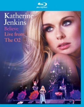 Katherine Jenkins - Believe: Live From The O2 (2010)