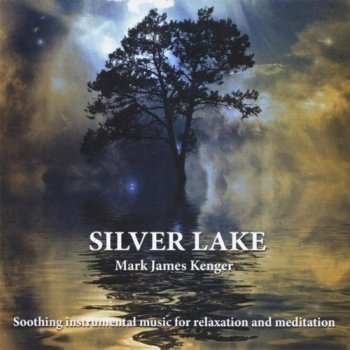 Mark James Kenger - Silver Lake (2010)