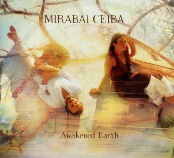 Mirabai Ceiba - Awakenend Earth  (2011)