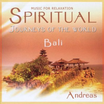 Andreas - Spiritual Journeys of the World / Bali (2007)