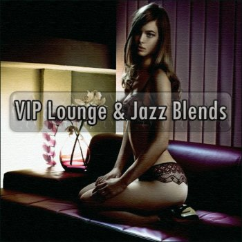 VIP Lounge & Jazz Blends (2011)