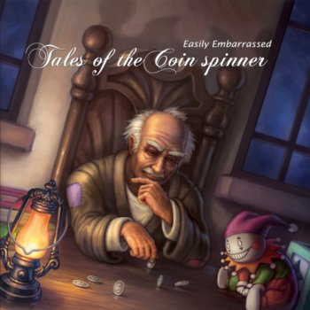Easily Embarrassed - Tales Of The Coin Spinner (2011)