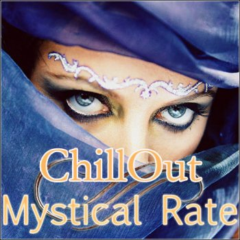 Chill Out Mystical Rate (2011)