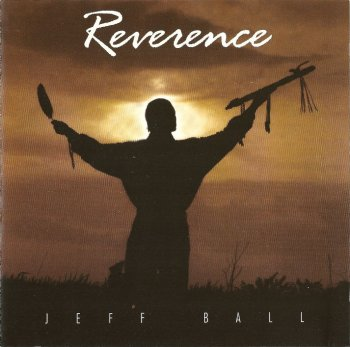 Jeff Ball - Reverence (1998)