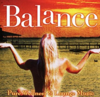 Balance - Pure Wellness & Lounge Music (2004)