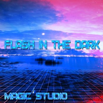 Magic Studio - Flash In The Dark (2011)