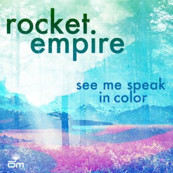 Rocket Empire - See Me Speak In Color (2011)