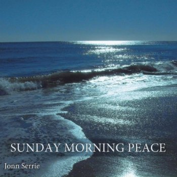 Jonn Serrie - Sunday Morning Peace (2011)