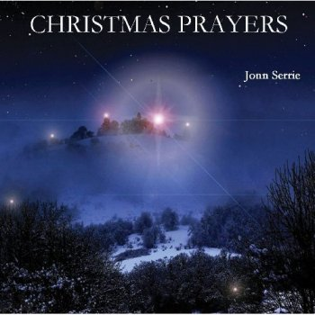 Jonn Serrie - Christmas Prayers (2010)