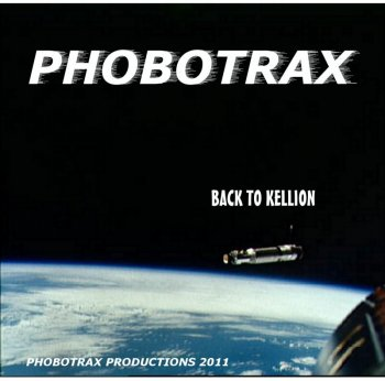 Phobotrax - Back To Kellion (2011)