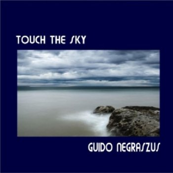 Guido Negraszus - Touch The Sky (2010)