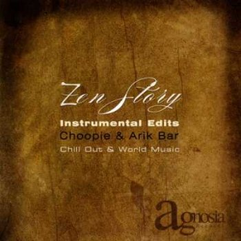 Choopie & Arik Bar - Zen Story - Instrumental Edits (2011)
