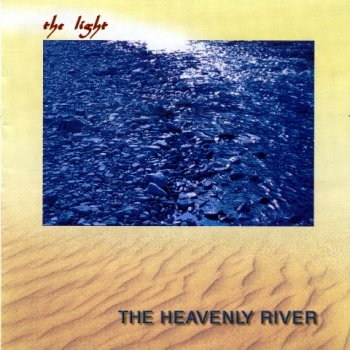 The Heavenly River - The Light (2001)