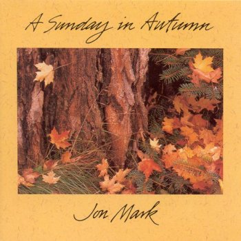 Jon Mark - Sunday in Autumn  (1995)